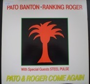 Pato Banton And Ranking Roger With [Special Guests] Steel Pulse - Pato & Roger Come Again