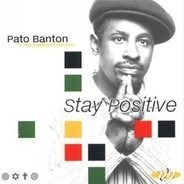 Pato Banton - Stay Positive