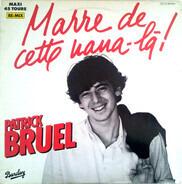 Patrick Bruel - Marre De Cette Nana-Là!