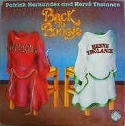 Patrick Hernandez And Hervé Tholance - Back To Boogie / You Turn Me On