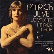 Patrick Juvet - Je Vais Me Marier Marie