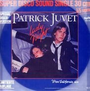 Patrick Juvet - Lady Night (Special Disco-Version) / Viva California