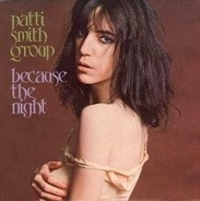 Patti Smith Group - Because The Night / God Speed