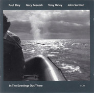 Paul Bley / Gary Peacock / Tony Oxley / John Surman - In the Evenings out There