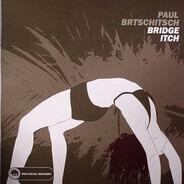 Paul Brtschitsch - Bridge Itch