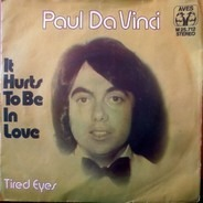 Paul Da Vinci - It Hurts To Be In Love