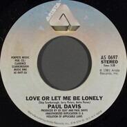 Paul Davis - Love Or Let Me Be Lonely / Oriental Eyes