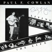 Paul F. Cowlan - Living The Life