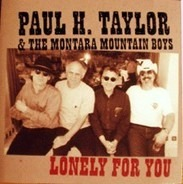 Paul H. Taylor & The Montara Mountain Boys - Lonely For You