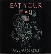 Paul Hardcastle - Eat Your Heart Out / Rain Forest