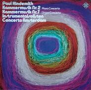 Paul Hindemith , Concerto Amsterdam - Kammermusik Nr. 2 Piano Concerto - Kammermusik Nr. 7 Organ Concerto