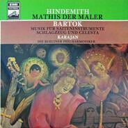 Paul Hindemith / Béla Bartók , Herbert Von Karajan , Berliner Philharmoniker - Mathis Der Maler / Musik Für Saiteninstrumente, Schlagzeug Und Celesta