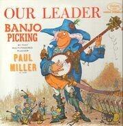 Paul Miller - Our leader - Banjo Picking