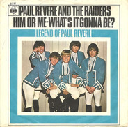 Paul Revere & The Raiders Featuring Mark Lindsay - Him Or Me - What's It Gonna Be? / Legend Of Paul Revere
