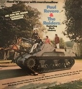 Paul Revere & The Raiders - Hard 'N' Heavy (With Marshmallow)