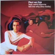 Paul van Dyk - Tell Me Why (The Riddle)