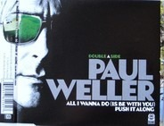 Paul Weller - All I Wanna Do (Is Be With You)/Push It Along