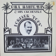 Paul Whiteman And His Orchestra - Forever 'Pops'