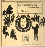 Paul Whiteman & his Orchestra - Volume 1