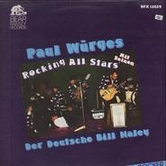 Paul Würges - Mit Seinen Rocking All Stars - Der Deutsche Billy Haley
