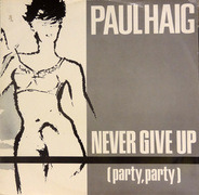 Paul Haig - Never Give Up (Party, Party)