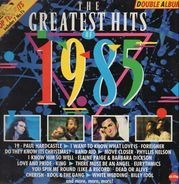 Paul Hardcastle, Foreigner, Band Aid... - The Greatest Hits Of 1985
