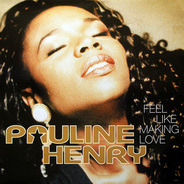 Pauline Henry - Feel Like Making Love