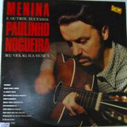 Paulinho Nogueira - Menina E Outros Sucessos de Paulinho Nogueira