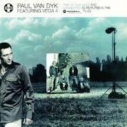 Paul van Dyk Featuring Vega 4 - Time Of Our Lives / Connected
