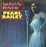 Pearl Bailey - Come On Let's Play With Pearly Mae