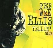 Pee Wee Ellis - Yellin' Blue