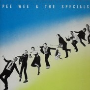 Pee Wee & The Specials - Pee Wee & The Specials
