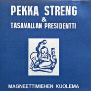 Pekka Streng & Tasavallan Presidentti - Magneettimiehen Kuolema