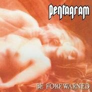 Pentagram - Be Forewarned