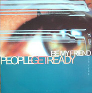 People Get Ready - Be My Friend