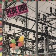 Pere Ubu - We Have the Technology