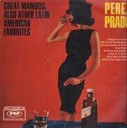 Perez Prado - Great Mambos, Also Other Latin American Favorites