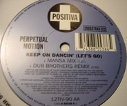 Perpetual Motion - Keep On Dancin' (Let's Go)