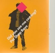 Pet Shop Boys - Did You See Me Coming?