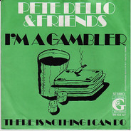 Pete Dello And Friends - I'm A Gambler