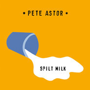 Peter Astor - Spilt Milk