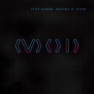 Peter Baumann - Machines of Desire