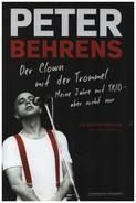 Peter Behrens - Der Clown mit der Trommel: Meine Jahre mit TRIO - aber nicht nur.
