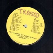 Peter Brown - Do Ya Wanna Get Funky With Me / Burning Love Breakdown