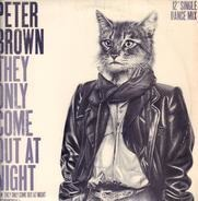 Peter Brown - They Only Come Out At Night