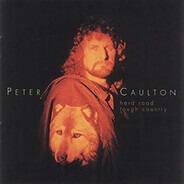 Peter Caulton - Hard Road Tough Country