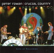 Peter Rowan - Crucial Country