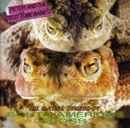 Peter & The Test Tube Babies - The Mating Sounds Of South American Frogs