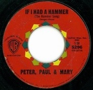 Peter, Paul & Mary - If I Had A Hammer (The Hammer Song) / Lemon Tree