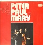 Peter, Paul & Mary - The Most Beautiful Songs Of Peter, Paul & Mary